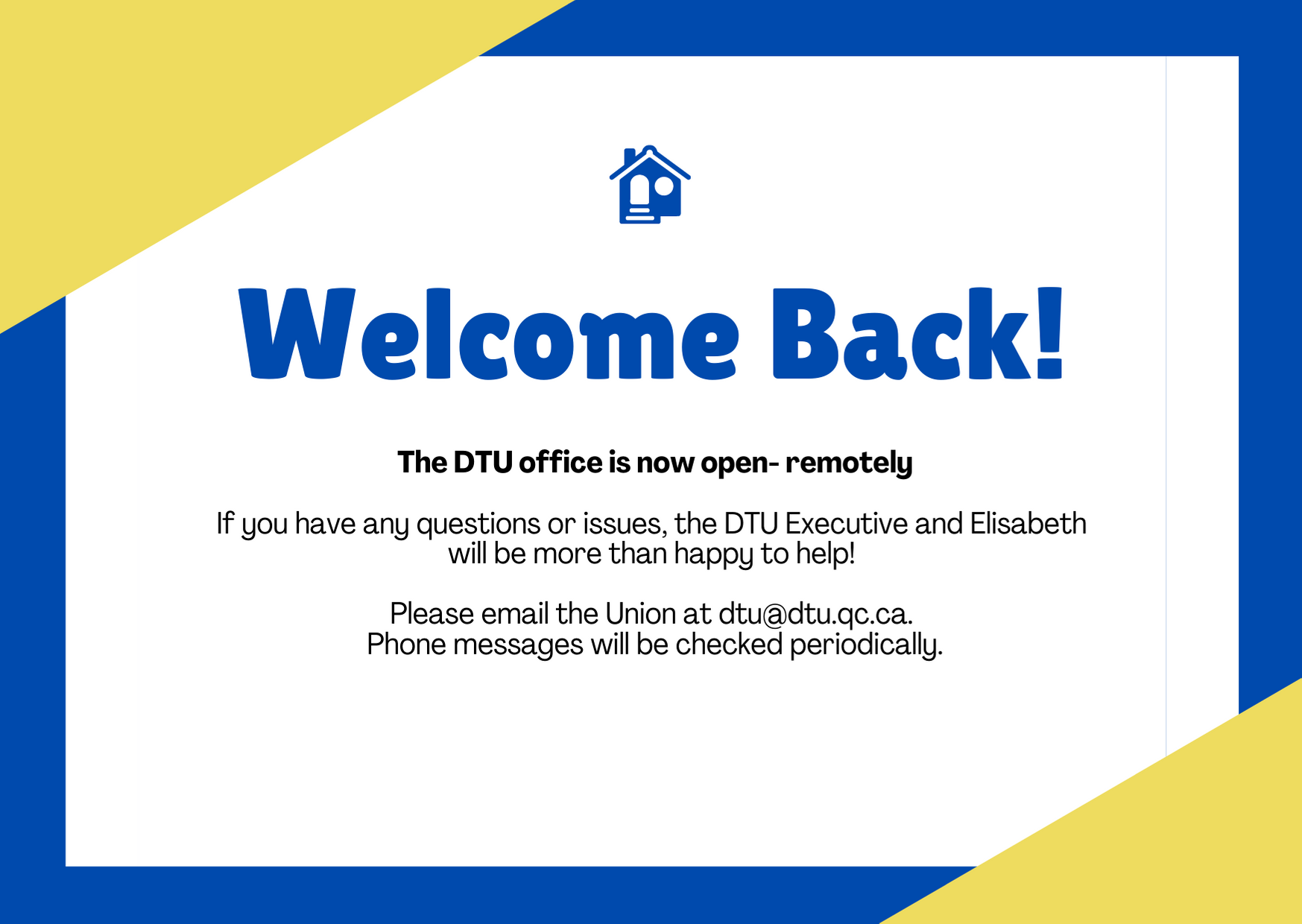 Welcome back! The office is open remotely. Please email us at dtu@dtu.qc.ca